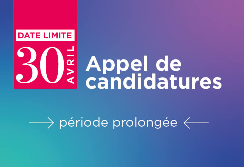Appel de candidatures prolongé
